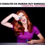 A coleção de esmaltes da Marina Ruy Barbosa