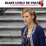 O novo filme da Blake Lively e um pouco de moda.
