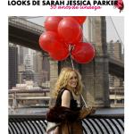 10 looks marcantes em 50 anos de Sarah Jessica Parker