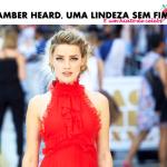 Amber Heard, uma lindeza sem fim e um hiato de celebs…