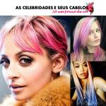 As celebridades e seus cabelos coloridos.